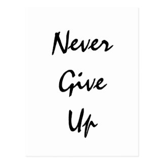 """""""Never Give Up.""""  Motivational Quote Postcard"""
