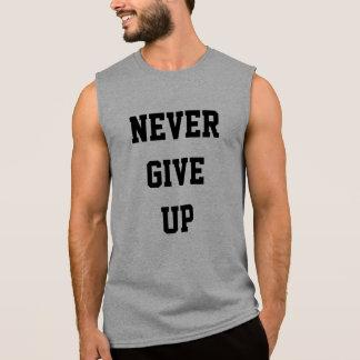 Never Give Up Motivational Sleeveless Shirts