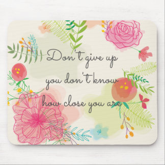 Never give up! mouse pad