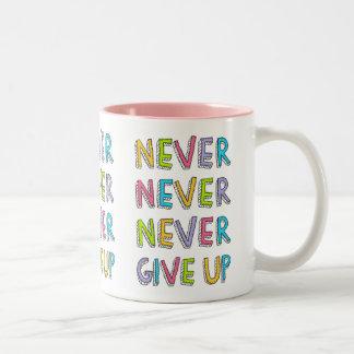 Never Give Up mug
