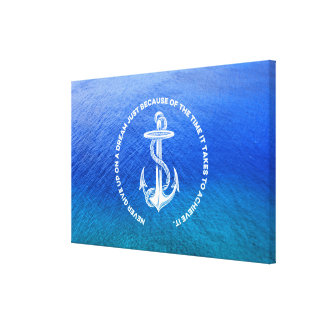 Never Give Up On Dream Sea Vintage White Anchor Canvas Prints