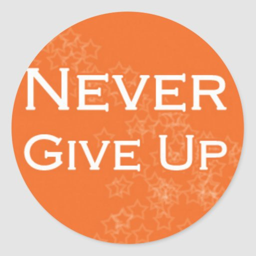 Never Give Up on Orange Round Sticker