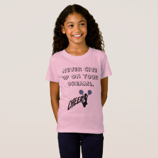 never give up on your dreams cheer shirt