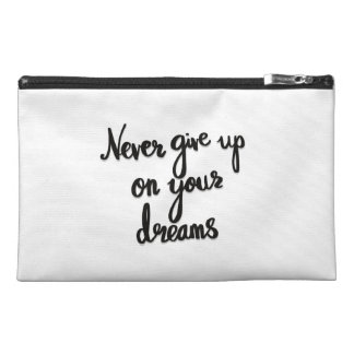 Never give up on your dreams cosmetic pouch