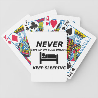 NEVER GIVE UP ON YOUR DREAMS KEEP SLEEPING BICYCLE PLAYING CARDS