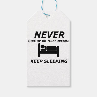 NEVER GIVE UP ON YOUR DREAMS KEEP SLEEPING GIFT TAGS