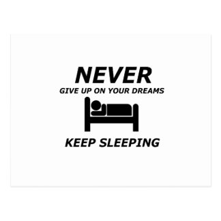 NEVER GIVE UP ON YOUR DREAMS KEEP SLEEPING POSTCARD