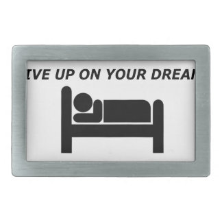 NEVER GIVE UP ON YOUR DREAMS KEEP SLEEPING RECTANGULAR BELT BUCKLES