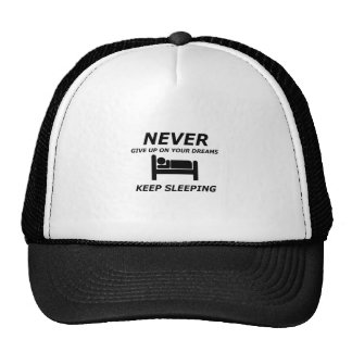NEVER GIVE UP ON YOUR DREAMS KEEP SLEEPING TRUCKER HAT