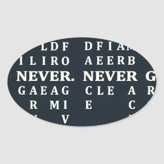 Never Give Up Oval Sticker