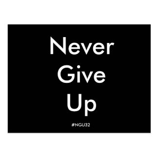 Never Give Up Postcard (Black with White Text)