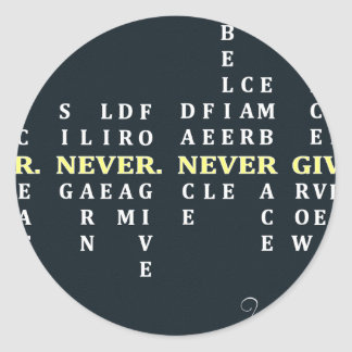Never Give Up Round Sticker