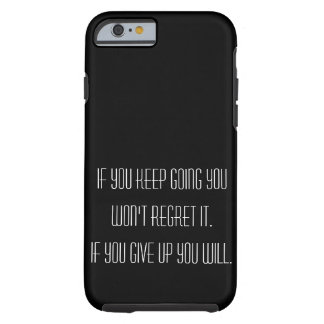Never Give Up Tough iPhone 6 Case