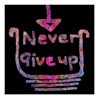 Never Give up -  U can change background color Print