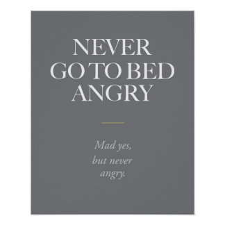 Never go to bed angry. poster