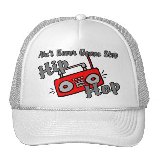 Never Gonna Stop Hip Hop Trucker Hat
