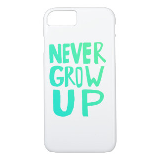 Never Grow Up iPhone 7 Case