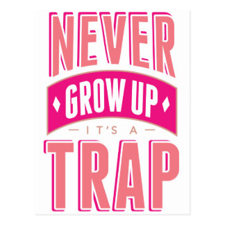Never Grow Up It's A Trap Postcard