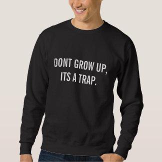 Never Grow Up Sweatshirt