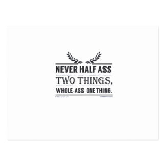 Never Half-Ass Two Things, Whole-Ass One Thing Postcard