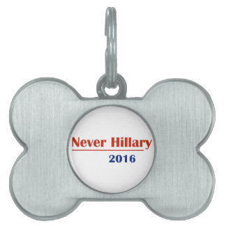 Never Hillary 2016 Pet ID Tags