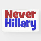 Never Hillary Banner,red & blue Banner