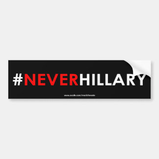 Never Hillary Bumper Sticker #NEVERHILLARY