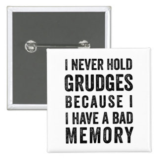 Never Hold Grudges Poor Memory Funny Pin