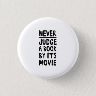 Never Judge a Book by its Movie 1 Inch Round Button