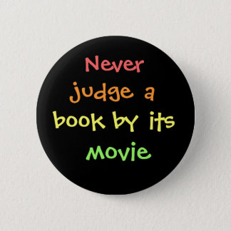 Never judge a book by its movie 2 inch round button