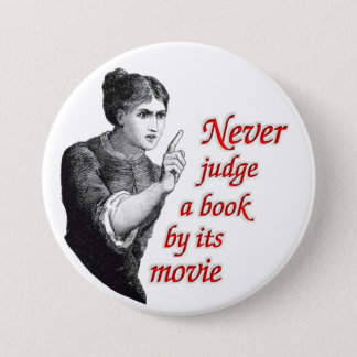 Never judge a book by its movie 3 inch round button