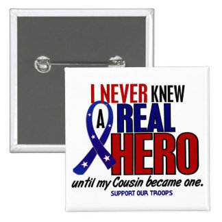 Never Knew A Hero 2 Cousin (Support Our Troops) 2 Inch Square Button