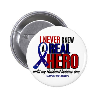 Never Knew A Hero 2 Husband (Support Our Troops) 2 Inch Round Button