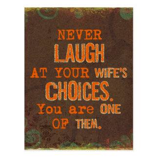 Never Laugh At Wife's Choices Postcard