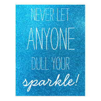 Never Let Anyone Dull Your Sparkle Blue Glitter Postcard