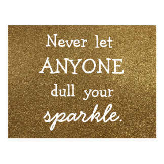 Never Let Anyone Dull Your Sparkle - Gold Glitter Postcard