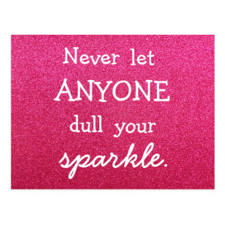Never Let Anyone Dull Your Sparkle - Pink Glitter Postcard