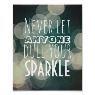Never Let Anyone Dull Your Sparkle Quote Bokeh Poster