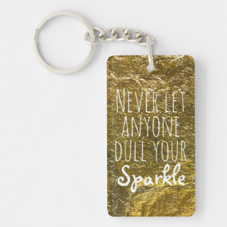 Never Let Anyone Dull Your Sparkle Quote | Gold Keychain