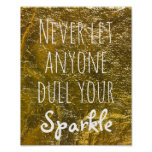 Never Let Anyone Dull Your Sparkle Quote Gold Poster