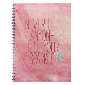 Never let anyone dull your sparkle quote notebook