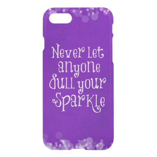 Never let anyone dull your sparkle Quote Purple iPhone 8/7 Case