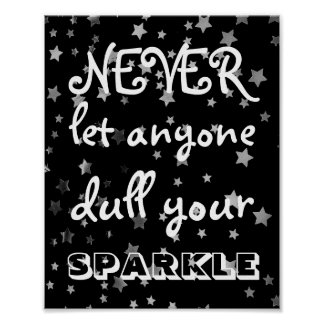 Never Let Anyone Dull Your Sparkle Quote | Stars Poster