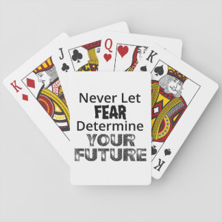 Never Let Fear Playing Cards