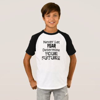 Never Let Fear T-Shirt