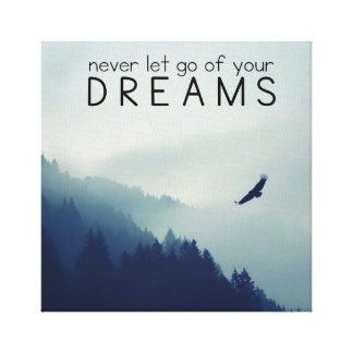 Never Let Go Of Your Dreams Inspirational Canvas
