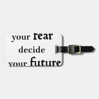 never let your fear decide your future bag tag