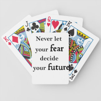 never let your fear decide your future bicycle playing cards