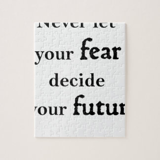 never let your fear decide your future jigsaw puzzle