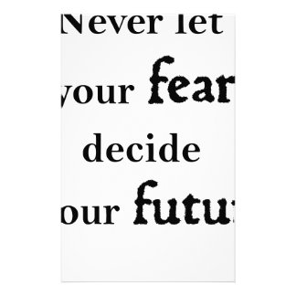 never let your fear decide your future stationery